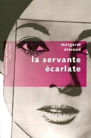 La Servante écarlate by Margaret Atwood