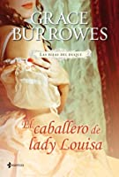 El caballero de lady Louisa (Las hijas del duque, #3)
