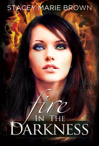 Fire in the Darkness by Stacey Marie Brown
