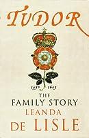 Tudor: The Family Story