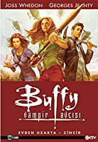 Evden Uzakta - Zincir (Buffy the Vampire Slayer: Season 8, #1)