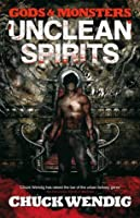 Unclean Spirits (Gods and Monsters, #1)