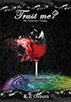Trust Me (The Trust Me Trilogy, #1)