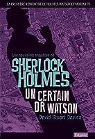 Un certain Dr Watson (Les nouvelles enquêtes de Sherlock Holmes, #1)