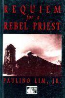Requiem for a rebel priest