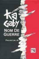 Ka Gaby, Nom de Guerre