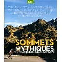 Sommets Mythiques. Cyclisme, les 50 cols incontournables d'Europe