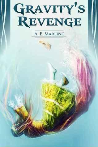 Gravity's Revenge by A.E. Marling
