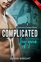 Complicated By You (Coventon Campus, #1)
