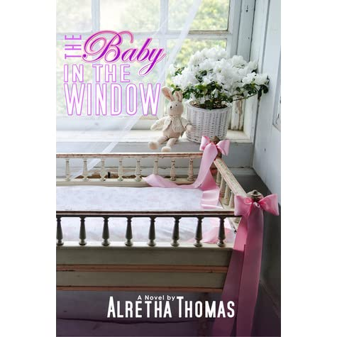 The baby in the window by alretha thomas reviews for Window quotes goodreads