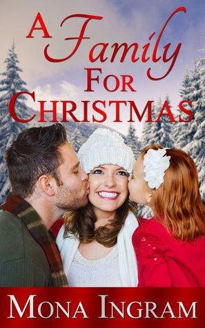 Family For Christmas.A Family For Christmas By Mona Ingram