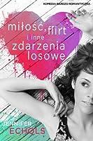 Miłość, flirt oraz inne zdarzenia losowe (The Boys Next Door, #1-2)