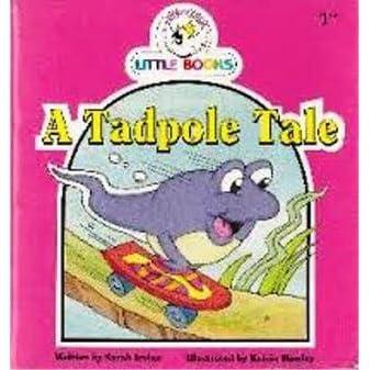 A Tadpole Tale by Sarah Irvine