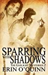Sparring With Shadows (Gaslight Mysteries, #2)