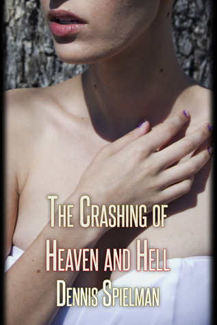 The Crashing of Heaven and Hell