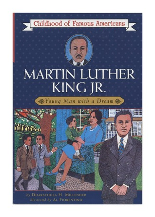 Martin Luther King, Jr.: Young Man with a Dream (Childhood of Famous Americans Series)