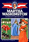 Martha Washington: America's First First Lady (Childhood of Famous Americans)