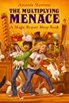 The Multiplying Menace (Magic Repair Shop, #1)