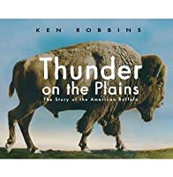 Thunder on the Plains: The Story of the American Buffalo
