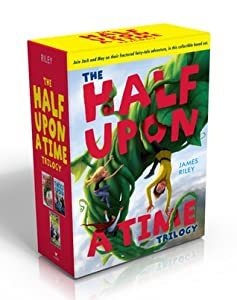 The Half Upon a Time Trilogy: Half Upon a Time; Twice Upon a Time; Once Upon the End