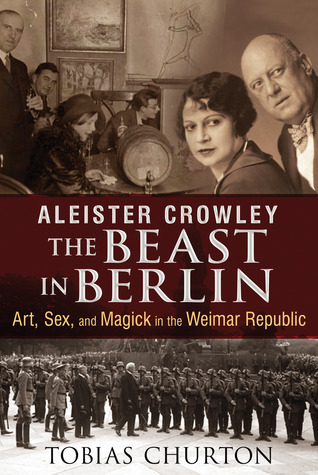 aleister crowley the beast in berlin art sex an