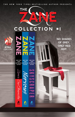 The Zane Collection #1: The Sex Chronicles, Nervous, and Skyscraper Zane