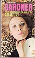 The Case of the Deadly Toy (Perry Mason Mystery)
