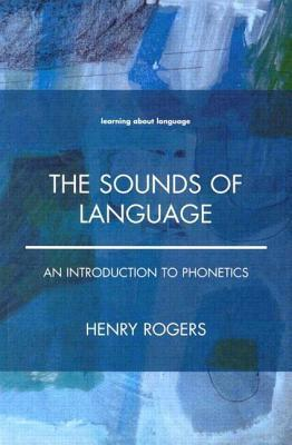 The Sounds of Language  An Introduction to Phonetics