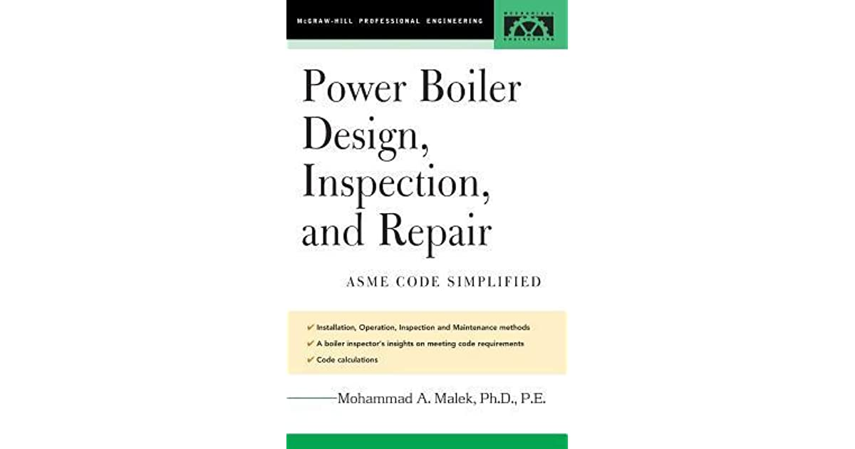 Power Boiler Design, Inspection, and Repair by Mohammad A Malek