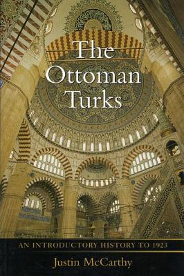 The Ottoman Turks An Introductory History to 1923