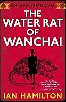 The Water Rat of Wanchai (Ava Lee, #1)