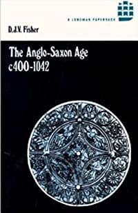 The Anglo Saxon Age, C. 400 1042
