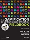 The Gamification of Learning and Instruction Fieldbook by Karl M. Kapp