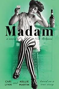 Madam: A Novel of New Orleans