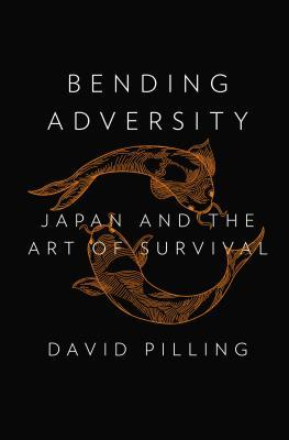 Bending Adversity: Japan and the Art of Survival