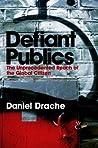 Defiant Publics: The Unprecedented Reach of the Global Citizen