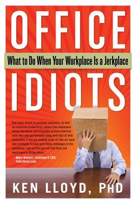 Office Idiots: What to Do When Your Workplace is a Jerkplace