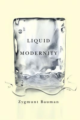 Liquid Modernity by Zygmunt Bauman