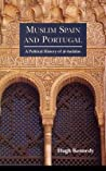 Muslim Spain and Portugal: A Political History of Al-Andalus