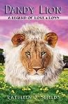 Dandy Lion: A Legend of Love & Loss