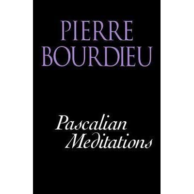 Pascalian Meditations By Pierre Bourdieu