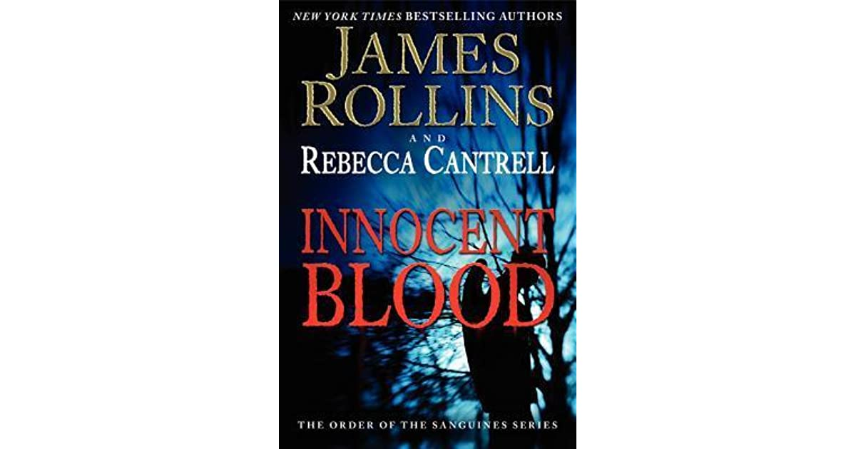 Innocent Blood The Order Of The Sanguines 2 By James Rollins