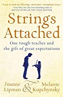 Strings Attached: One Tough Teacher and the Gift of Great Expectations