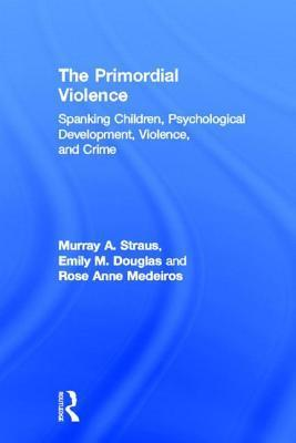 The-Primordial-Violence-Spanking-Children-Psychological-Development-Violence-and-Crime