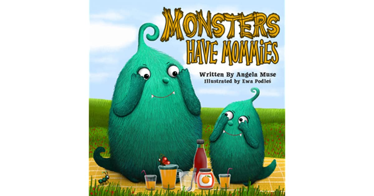 Monsters Have Mommies by Angela Muse