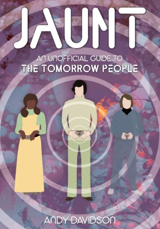 Jaunt: An Unofficial Guide to the Tomorrow People