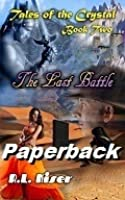 The Last Battle (Tales of the Crystal Book Two)