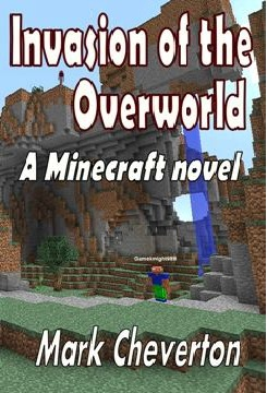Invasion of the Overworld: A Minecraft Novel by Mark Cheverton