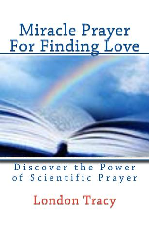 Miracle Prayer for Finding Love, Discover the Power of Scientific