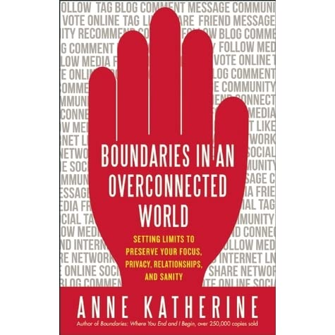 Boundaries in an Overconnected World: Setting Limits to ...